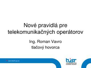 Nové pravidlá pre telekomunikačných operátorov
