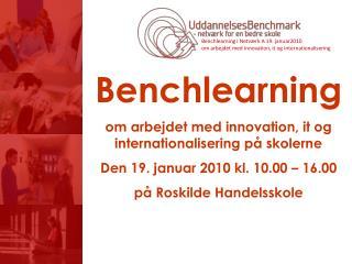 Benchlearning om arbejdet med innovation, it og internationalisering p� skolerne