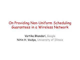 On Providing Non-Uniform Scheduling Guarantees in a Wireless Network