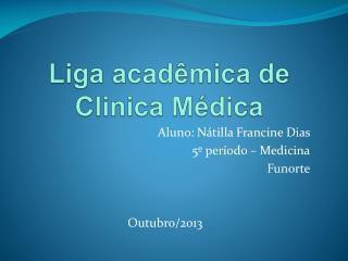 Liga acadêmica de Clinica Médica
