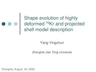 Shape evolution of highly deformed  75 Kr and projected shell model description