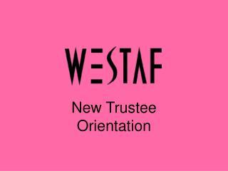New Trustee Orientation