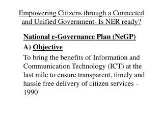 Empowering Citizens through a Connected and Unified Government- Is NER ready?