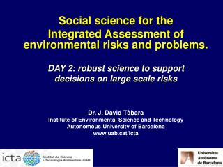 Social science for the  Integrated Assessment of environmental risks and problems.