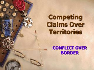 Competing Claims Over Territories