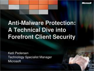 Anti-Malware Protection: A Technical Dive into Forefront Client Security