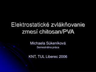 Elektrostatické zvlákňovanie zmesí chitosan/PVA