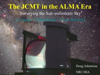 The JCMT in the ALMA Era