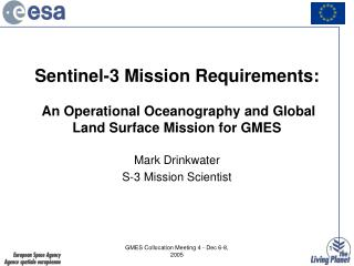Sentinel-3 Mission Requirements:   An Operational Oceanography and Global Land Surface Mission for GMES