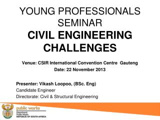 Presenter: Vikash Loopoo, (BSc. Eng) Candidate Engineer
