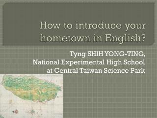 How to introduce your hometown in English?