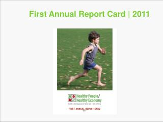 First Annual Report Card | 2011