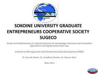 SOKOINE UNIVERSITY GRADUATE ENTREPRENEURS COOPERATIVE SOCIETY SUGECO