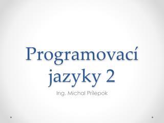 Programovací jazyky 2