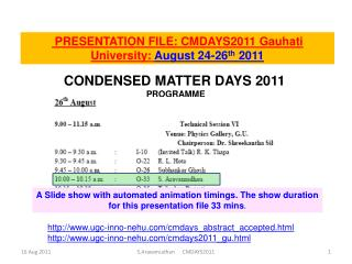 PRESENTATION FILE: CMDAYS2011 Gauhati University:  August 24-26 th  2011