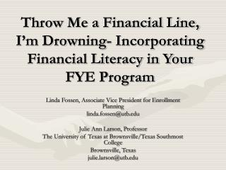 Throw Me a Financial Line, I'm Drowning- Incorporating Financial Literacy in Your FYE Program