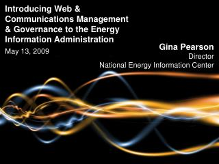 Gina Pearson Director National Energy Information Center