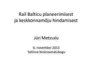 Rail Balticu planeerimisest  ja keskkonnamõju hindamisest