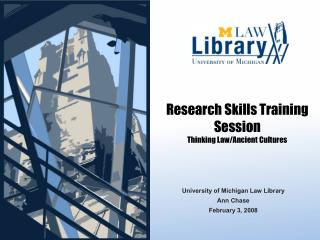 Research Skills Training Session Thinking Law/Ancient Cultures