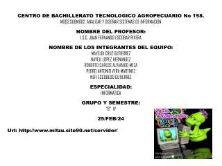 CENTRO DE BACHILLERATO TECNOLOGICO AGROPECUARIO No 158.