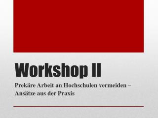 Workshop II
