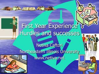 First Year Experience Hurdles and successes