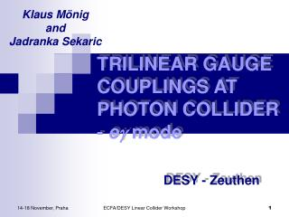 TRILINEAR GAUGE COUPLINGS AT PHOTON COLLIDER -  e   mode