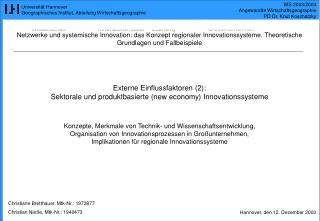 Externe Einflussfaktoren (2): Sektorale und produktbasierte (new economy) Innovationssysteme