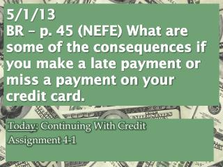 Today : Continuing With  Credit Assignment 4-1