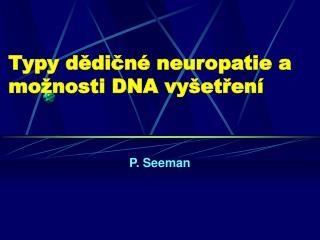 Typy dědičné neuropatie a možnosti DNA vyšetření