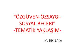 """""""ÖZGÜVEN-ÖZSAYGI-SOSYAL BECERİ"""" -TEMATİK YAKLAŞIM-"""
