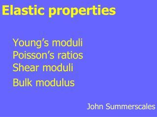 Elastic properties