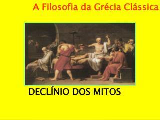 A Filosofia da Grécia Clássica