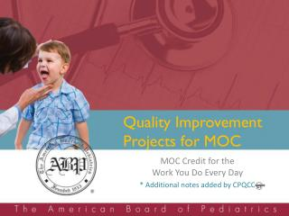 MOC Credit for the Work You Do Every Day  Additional notes added by CPQCC