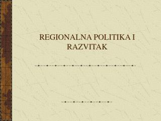 REGIONALNA POLITIKA I RAZVITAK