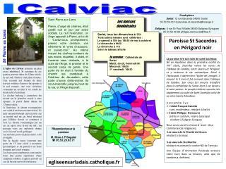 Presbytères Sarlat :  12 rue Escande  24200 Sarlat 05 53 59 03 16 paroisse.st.sacerdos@orange.fr