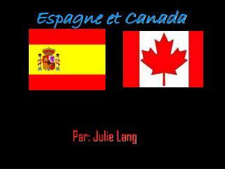 Espagne et Canada