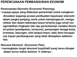PERENCANAAN PEMBANGUNAN EKONOMI Perencanaan Ekonomi (Economic Planning)