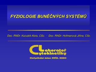 FYZIOLOGIE BUN??N�CH SYST�M?