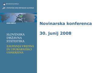 Novinarska konferenca 30. junij 2008