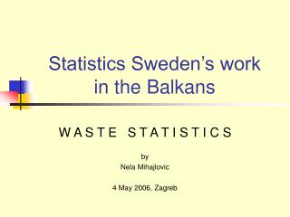Statistics Sweden's work  in the Balkans