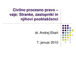 Civilno procesno pravo – vaje: Stranke, zastopniki in njihovi pooblaščenci