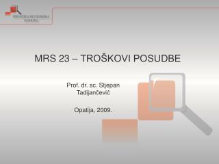 Prof. dr. sc. Stjepan Tadijančević Opatija, 2009.