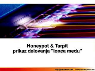 "Honeypot & Tarpit prikaz delovanja ""lonca medu"""