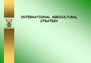 INTERNATIONAL AGRICULTURAL STRATEGY