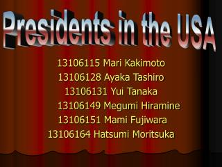 13106115 Mari Kakimoto 13106128 Ayaka Tashiro 13106131 Yui Tanaka      13106149 Megumi Hiramine
