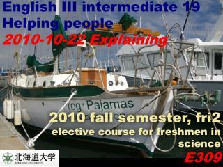 English III intermediate 19 Helping people 2010-10-22 Explaining