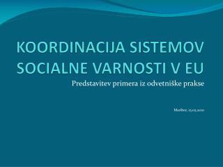 KOORDINACIJA SISTEMOV SOCIALNE VARNOSTI V EU