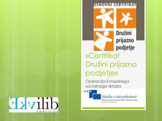 » Certifikat Družini prijazno podjetje«