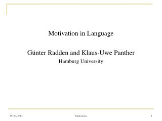 Motivation in Language Günter Radden and Klaus-Uwe Panther Hamburg University